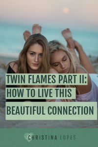 twin-flames-part-ii-how-to-live-this-beautiful-connection