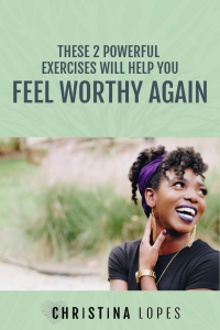 2-powerful-exercises-to-feel-worthy-again