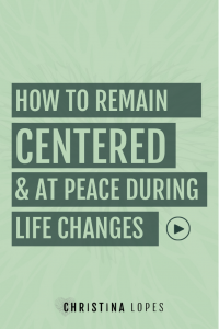 being-centered-when-life-changes