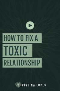 how to fix a toxic relationship
