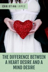 mind-led-versus-heart-led-desires