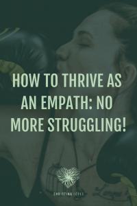 How To Thrive As An Empath: No More Struggling! ⋆ Christina