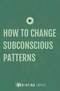 changing-subconscious-patterns