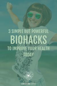 Biohacks To Improve Your Health