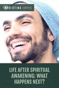 Life After Spiritual Awakening