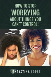 How to Stop Worrying (Pinterest)