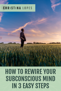 how-to-rewire-your-subconscious-mind